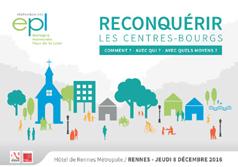 Reconquérir les centres-bourgs: comment ? avec qui ? avec quels moyens